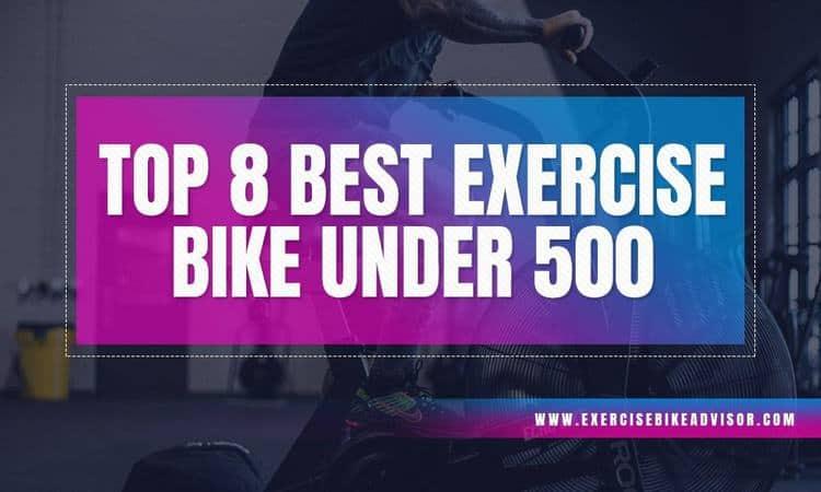 best-exercise-bike-under-500