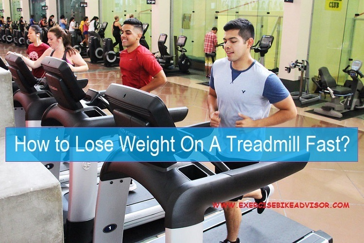 How to Lose Weight On A Treadmill Fast