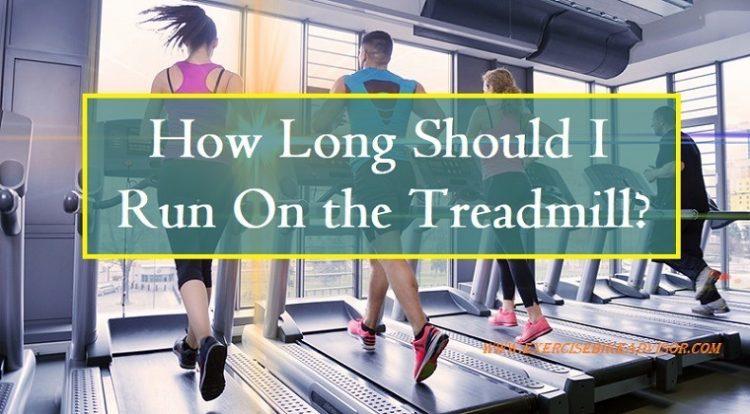 How Long Should I Run On the Treadmill