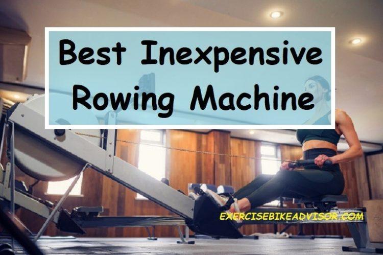 Best Inexpensive Rowing Machine