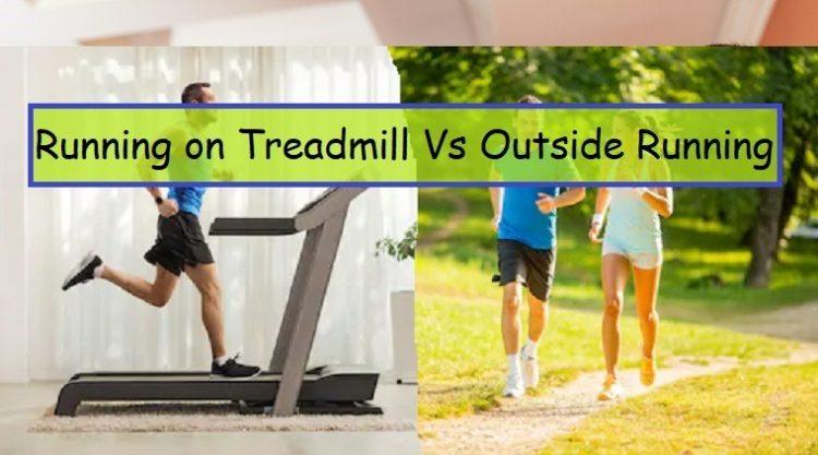 Running on Treadmill Vs Outside Running