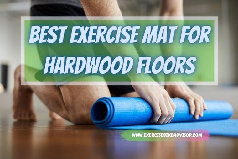 Best Exercise Mat for Hardwood Floors Reviews